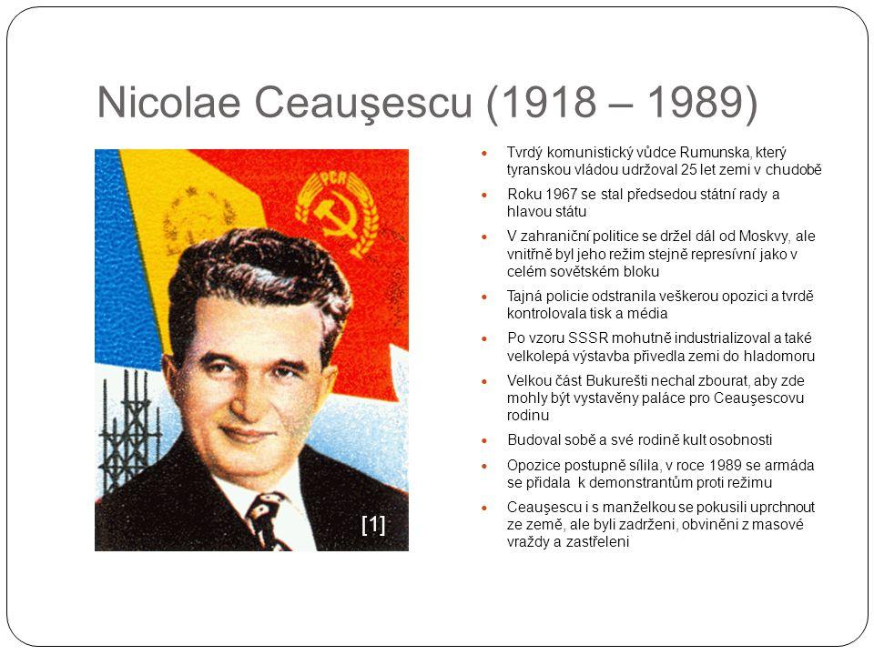 Nicolae Ceauşescu (1918 – 1989) [1]